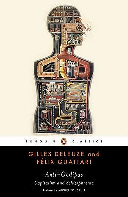 Anti-Oedipus By Deleuze, Gilles/ Guattari, Felix/ Foucault, Michel (CON)/ Seem, Mark (INT)/ Hurley, Robert (TRN)