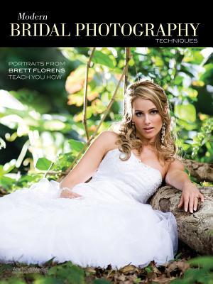 Modern Bridal Photography Techniques By Florens, Brett