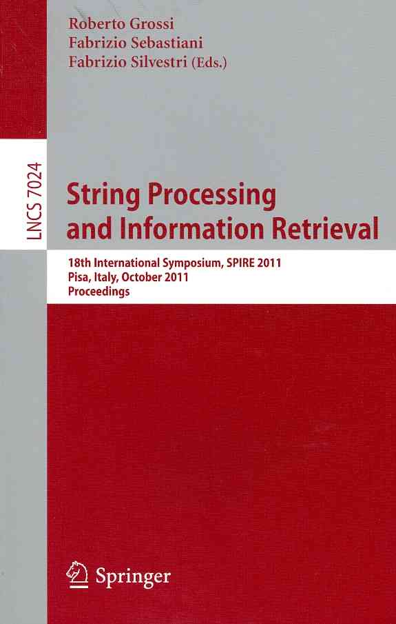String Processing and Information Retrieval By Grossi, Roberto (EDT)/ Silvestri, Fabrizio (EDT)/ Sebastiani, Fabrizio (EDT)